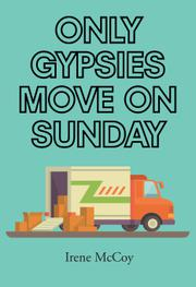ONLY GYPSIES MOVE ON SUNDAY by Irene McCoy