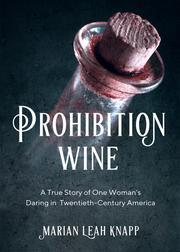 PROHIBITION WINE by Marian Leah Knapp