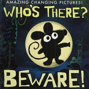 WHO'S THERE? BEWARE! by Patricia Hegarty