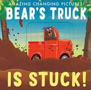 BEAR'S TRUCK IS STUCK!  by Patricia Hegarty