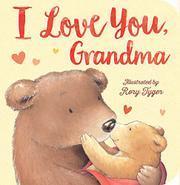 I LOVE YOU, GRANDMA by Rory Tyger