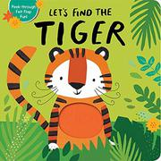 LET'S FIND THE TIGER by Alex Willmore
