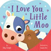 I LOVE YOU, LITTLE MOO by Tilly Temple