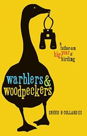 WARBLERS & WOODPECKERS by Sneed B. Collard III
