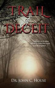 TRAIL OF DECEIT by John C. House