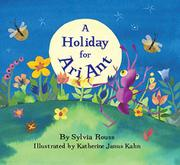 A HOLIDAY FOR ARI ANT by Sylvia Rouss