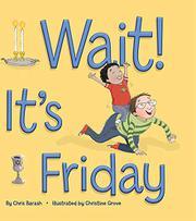 WAIT! IT'S FRIDAY by Chris Barash