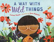 A WAY WITH WILD THINGS by Larissa Theule