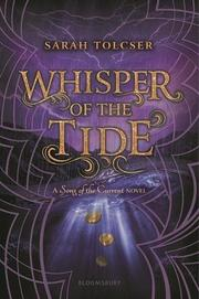 WHISPER OF THE TIDE by Sarah Tolcser