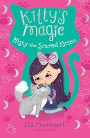 MISTY THE SCARED KITTEN by Ella Moonheart