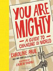 YOU ARE MIGHTY by Caroline Paul