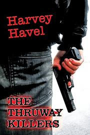 The Thruway Killers by Harvey Havel