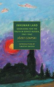 INHUMAN LAND by Józef Czapski