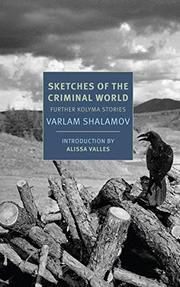 SKETCHES OF THE CRIMINAL WORLD by Varlam Shalamov