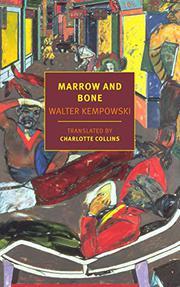 MARROW AND BONE by Walter Kempowski