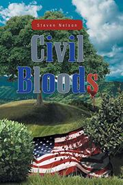 CIVIL BLOODS by Steven Nelson