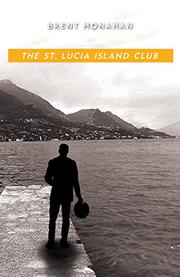 THE ST. LUCIA ISLAND CLUB by Brent Monahan