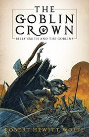 THE GOBLIN CROWN by Robert Hewitt Wolfe