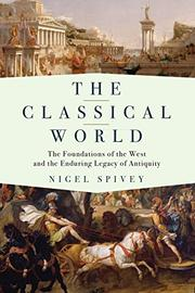 THE CLASSICAL WORLD by Nigel Spivey
