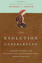 THE EVOLUTION UNDERGROUND by Anthony J. Martin