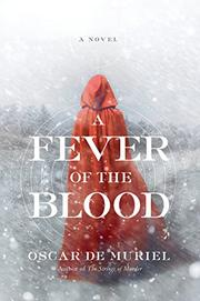 A FEVER OF THE BLOOD by Oscar de Muriel