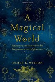 A MAGICAL WORLD by Derek K. Wilson