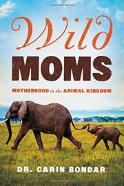WILD MOMS by Carin Bondar