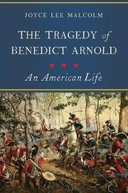 THE TRAGEDY OF BENEDICT ARNOLD by Joyce Lee Malcolm
