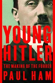 YOUNG HITLER by Paul Ham