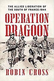 OPERATION DRAGOON by Robin Cross