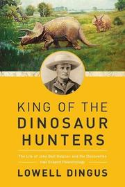 KING OF THE DINOSAUR HUNTERS by Lowell Dingus