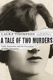 A TALE OF TWO MURDERS by Laura Thompson