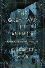THE GREAT WAR IN AMERICA by Garrett Peck