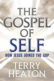 THE GOSPEL OF SELF by Terry Heaton