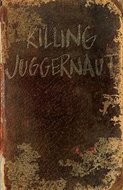 Killing Juggernaut by Jared Bernard