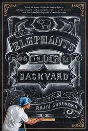 THE ELEPHANTS IN MY BACKYARD by Rajiv Surendra