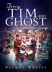 Tiny Tim and The Ghost of Ebenezer Scrooge by Norman Whaler
