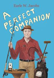 A PERFECT COMPANION by Earle Jacobs