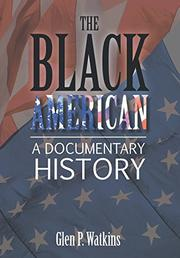 THE BLACK AMERICAN by Glen P. Watkins