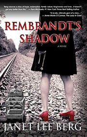 Rembrandt's Shadow by Janet Lee Berg