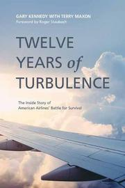 TWELVE YEARS OF TURBULENCE by Gary Kennedy