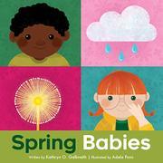 SPRING BABIES by Kathryn O. Galbraith