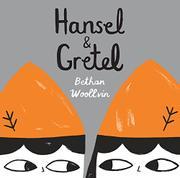 HANSEL & GRETEL by Bethan Woollvin
