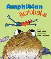 AMPHIBIAN ACROBATS by Leslie Bulion
