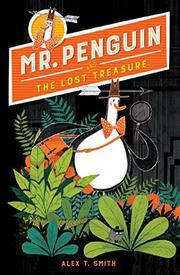 MR. PENGUIN AND THE LOST TREASURE by Alex T. Smith