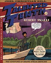ROBERT SMALLS by Joel Christian Gill