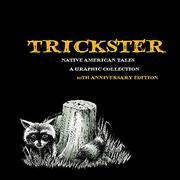 TRICKSTER by Matt Dembicki