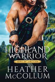 HIGHLAND WARRIOR by Heather McCollum