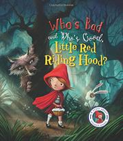 WHO'S BAD, WHO'S GOOD, LITTLE RED RIDING HOOD? by Steve Smallman
