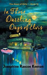 IN THOSE DAZZLING DAYS OF ELVIS by Josephine Rascoe Keenan